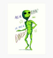Are we human? Or are we dancer? Art Print