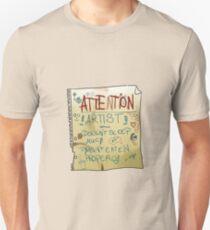 ATTENTION: Artist! Unisex T-Shirt