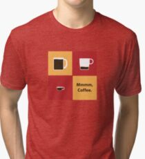 Mmmm, Coffee Tri-blend T-Shirt