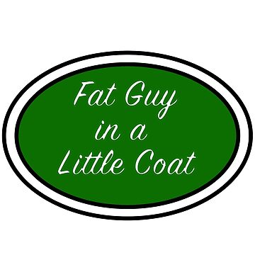 Fat Guy in a Little Coat by cassintheimpala