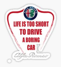 Life is too short to drive a boring car - Alfa Sticker