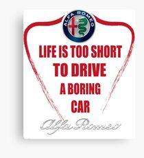 Life is too short to drive a boring car - Alfa Canvas Print