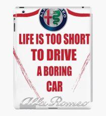 Life is too short to drive a boring car - Alfa iPad Case/Skin
