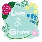Live and Grow by dolfinsdoodles