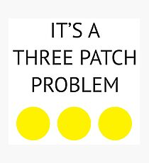 A Three Patch Problem Photographic Print