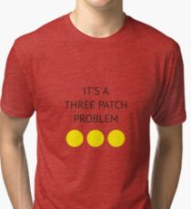 A Three Patch Problem Tri-blend T-Shirt