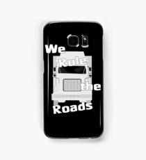 We Rule the Roads (Semi) Samsung Galaxy Case/Skin