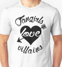Fangirls love villains.  T-Shirt
