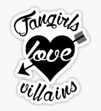 Fangirls love villains.  Sticker