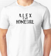 Alex is my homegirl Unisex T-Shirt