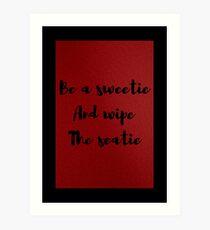 Sei ein Schatz und wische die Seatie Kunstdruck