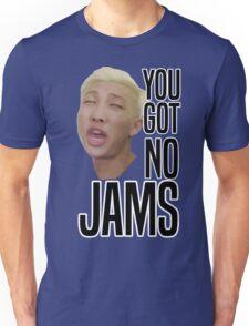 You got no jams - BTS Unisex T-Shirt