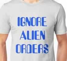 IGNORE ALIEN ORDERS Unisex T-Shirt