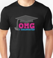 OMG I graduated with mortar board graduation hat pink T-Shirt
