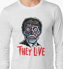 THEY LIVE!!! Long Sleeve T-Shirt