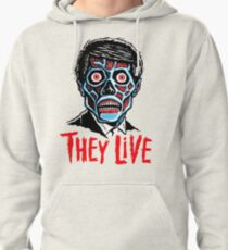 THEY LIVE!!! Pullover Hoodie