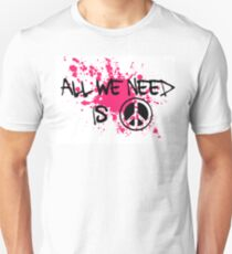 ALL WE NEED IS PEACE T-Shirt