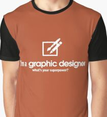 I'm a Graphic Designer what's your Superpower Graphic T-Shirt