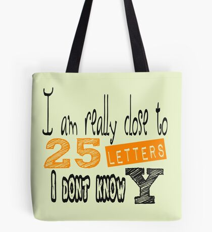 Alphabet you've heard that one before! Tote Bag