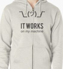 Shrug it works on my machine - Programmer Excuse Design - Grey Text Zipped Hoodie