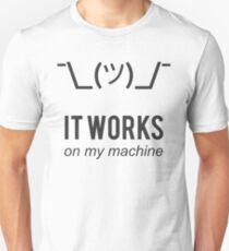 Shrug it works on my machine - Programmer Excuse Design - Grey Text Unisex T-Shirt