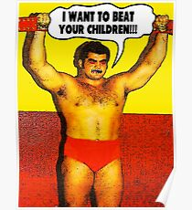 Funny Sayings - I Want to Beat Your Children Poster