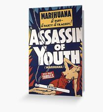 Marihuana Assassin of Youth Greeting Card