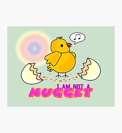 I am not a nugget Photographic Print