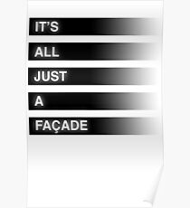 It's All Just A Façade (Faded) Poster