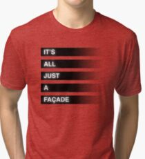 It's All Just A Façade (Faded) Tri-blend T-Shirt