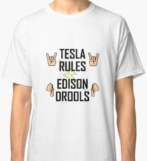Tesla Rules Edison Drools Classic T-Shirt