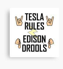 Tesla Rules Edison Drools Canvas Print