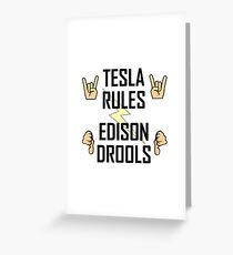 Tesla Rules Edison Drools Greeting Card