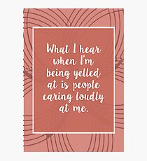 Leslie Knope: People Caring Loudly At Me Photographic Print