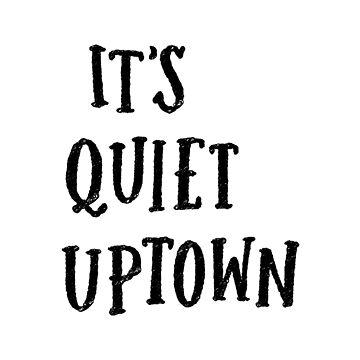 It's Quiet Uptown by taliaabramson