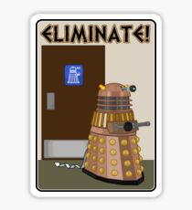Eliminate! Eliminate! The Daleks must Eliminate! Sticker