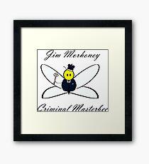 Jim Morhoney, Criminal Masterbee Framed Print