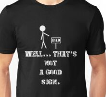 That's Not A Good Sign Funny Gift T-Shirt For Men and Women Unisex T-Shirt