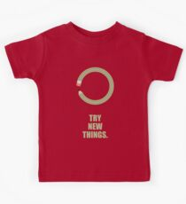 Try New Things - Corporate Start-Up Quotes Kids Clothes