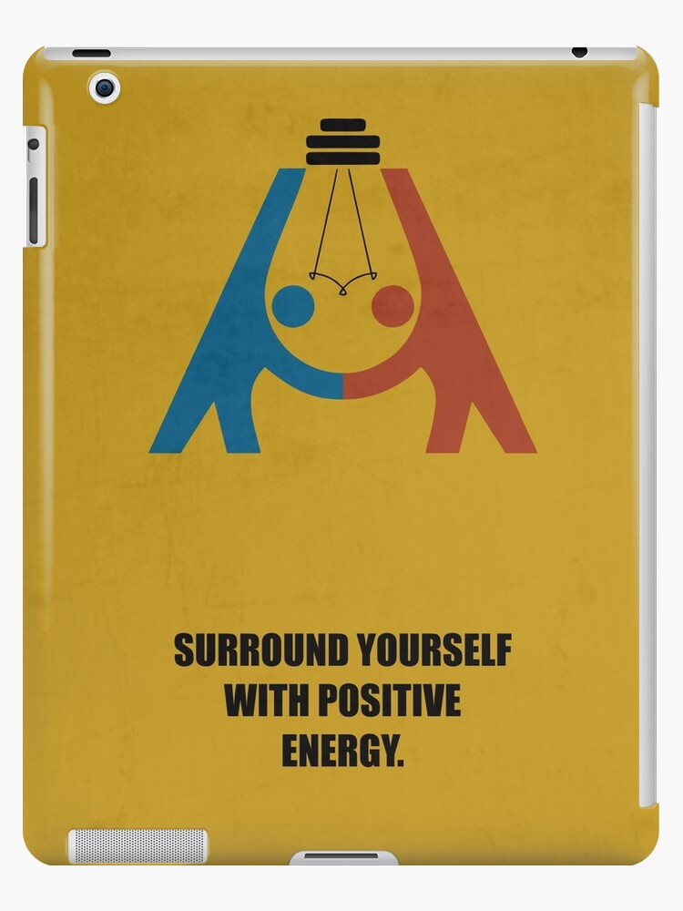 Surround Yourself With Positive Energy Corporate Start Up Quotes