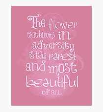 The Flower that blooms in diversity is the most beautiful flower of all Quote  Photographic Print
