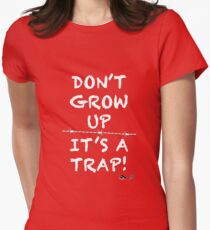 Don't grow up, It's a Trap (white) T-Shirt