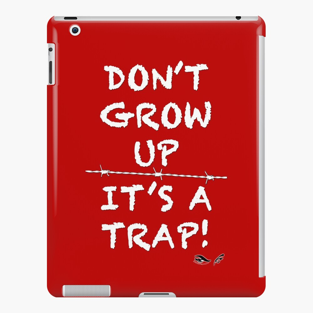 Don't grow up, It's a Trap (white) iPad-Hülle & Skin