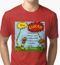 The Lorax Unless Some One Like You Tri-blend T-Shirt