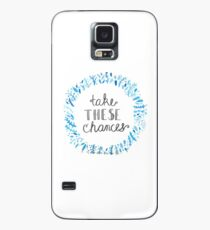 Take These Chances  Case/Skin for Samsung Galaxy
