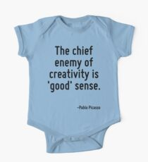 The chief enemy of creativity is 'good' sense. One Piece - Short Sleeve