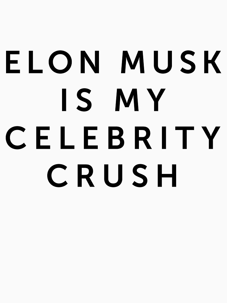 Elon Musk is My Celebrity Crush by sunshinefuntime