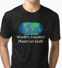 World's Greatest Planet on Earth Tri-blend T-Shirt
