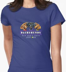 Dachshunds :: You Can't Have Just One {dark} Women's Fitted T-Shirt