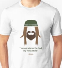 Jesus wished he had my ninja skills Unisex T-Shirt